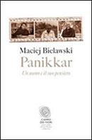 Panikkar. Un uomo e il suo pensiero di Maciej Bielawski
